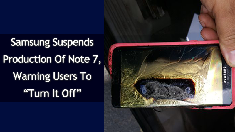 Samsung Suspends Production Of Galaxy Note 7, Warning Users To 'Turn It Off'
