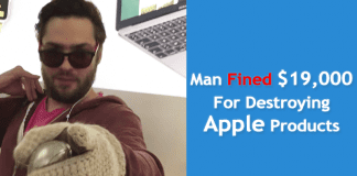 The Man Who Destroyed The Apple Products Sentenced To Pay More Than $19,000