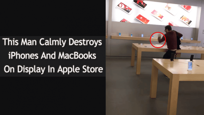 This Man Calmly Destroys iPhones And MacBooks On Display In Apple Store