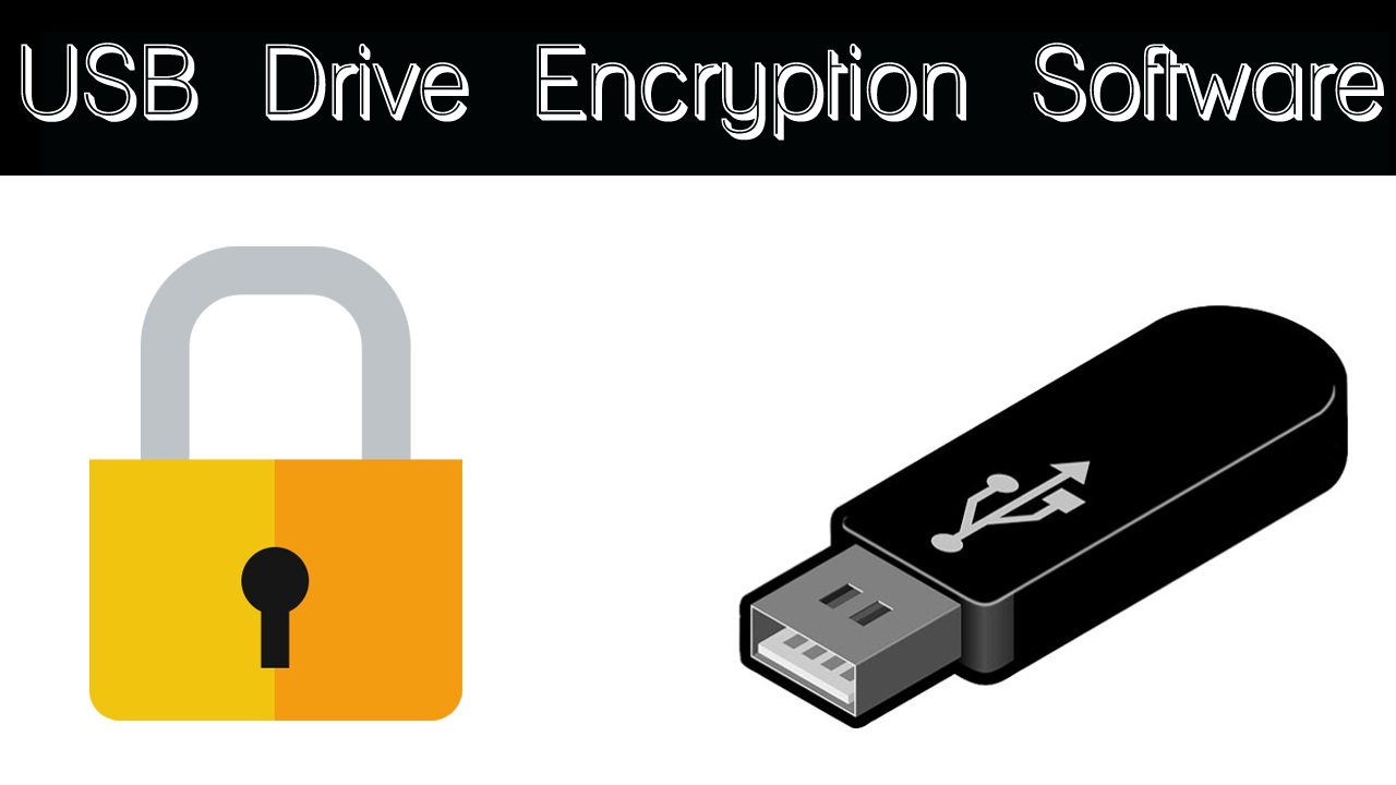 20 Best USB Drive Encryption Software For Windows 10