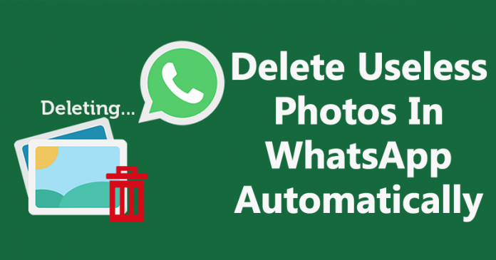 How To Delete Useless Photos In WhatsApp Automatically