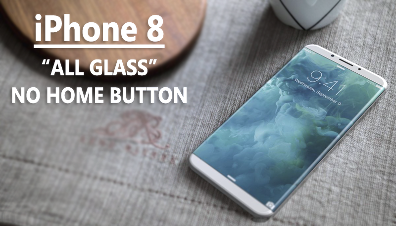 all glass iphone apple s iphone 8 to be quot all glass quot no home button 10054