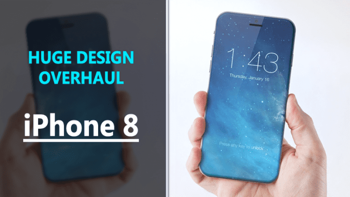 iPhone 8 To Get Huge Design Overhaul We All Waiting For
