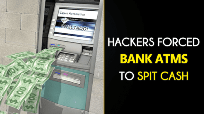 Hackers Attack ATMs with Malware Forcing Them to Spit Out Cash