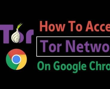 How To Access Tor Network On Chrome Browser