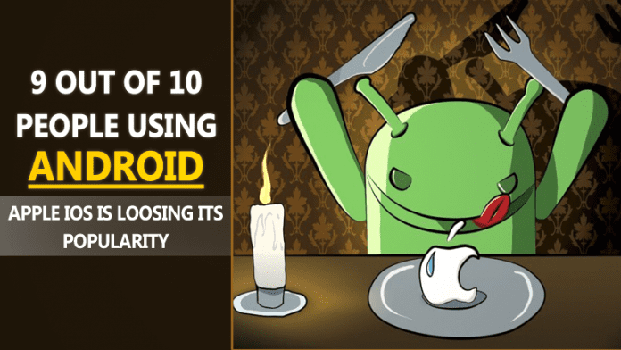 Apple iOS Losing Its Popularity: 9 Out Of 10 People Using Android