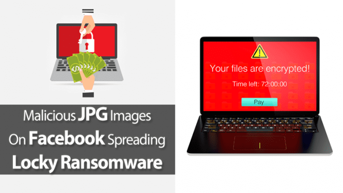 Beware! Malicious JPG Images On Facebook Spreading Locky Ransomware