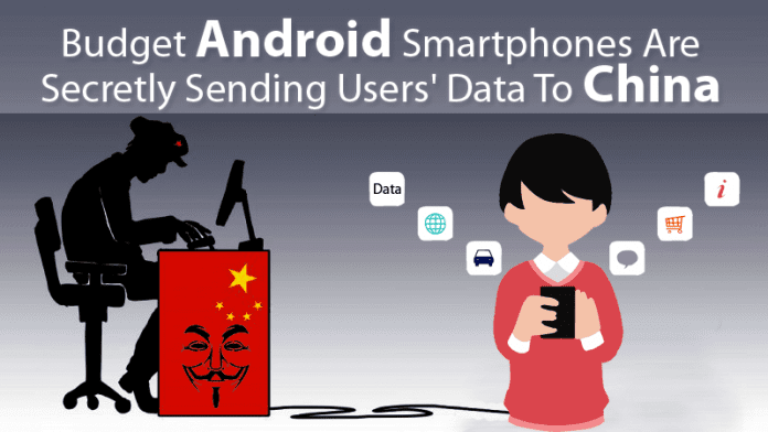 Budget Android Smartphones Are Secretly Sending Users' Data To China