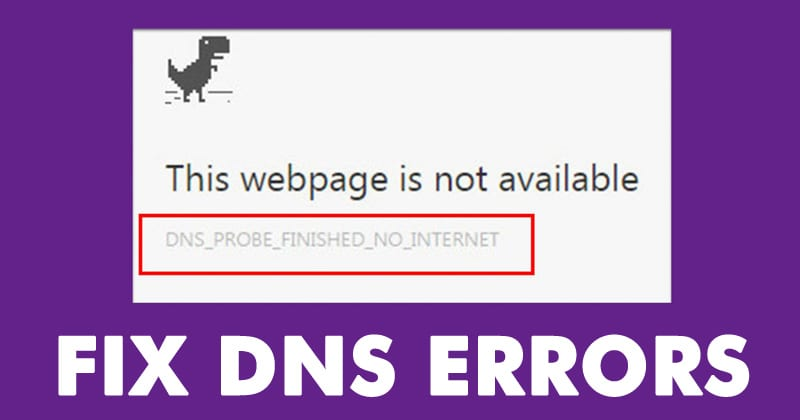 How to Fix DNS Errors and Regain Access to the Internet