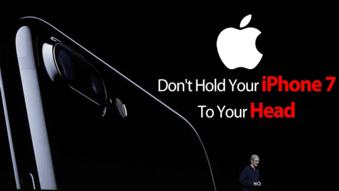 Don't Hold Your iPhone 7 To Your Head, Says Apple