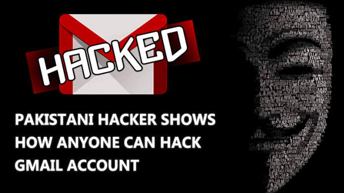 Pakistani Hacker Shows How Anyone Can Hack Gmail Account