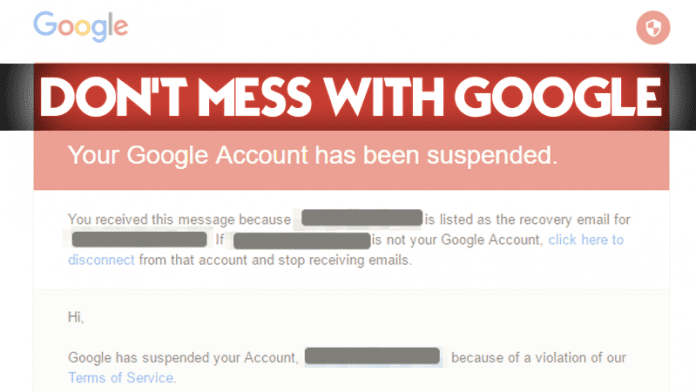 Don't Mess With Google: Google Bans Accounts Of Oversmart People