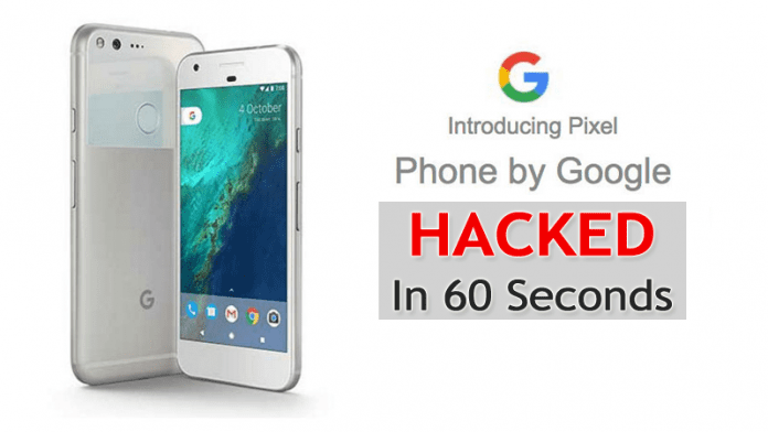 Google's New Pixel Smartphone Hacked In Just 60 Seconds