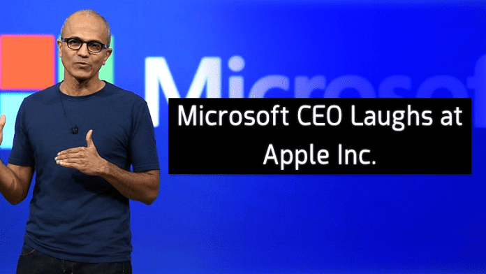 Microsoft CEO Laughs at Apple Inc. For a Genuine Reason