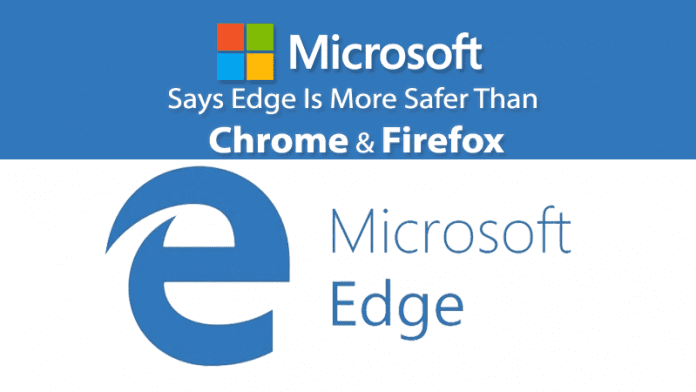 Microsoft Says Edge Is More Safer Than Chrome & Firefox