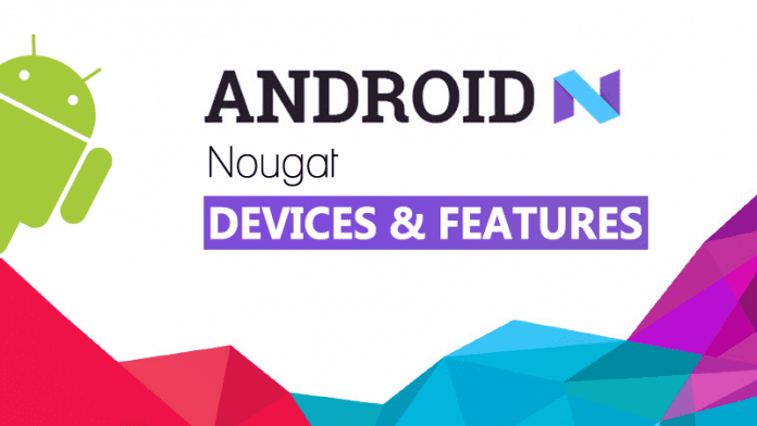 Android Nougat Update Rolls Out To More Devices