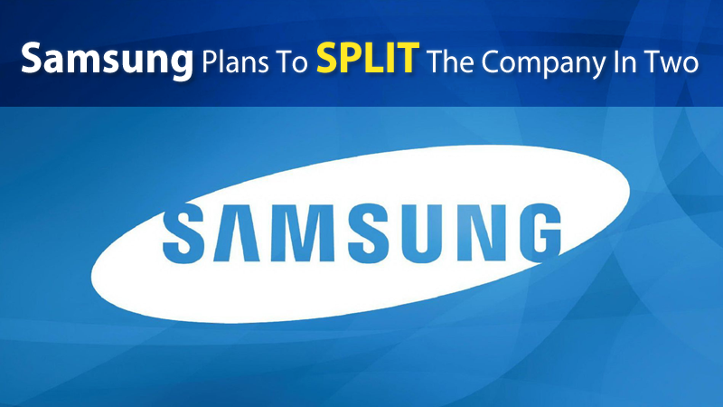 Samsung Plans To Split The Company In Two