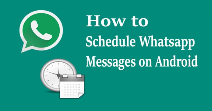 How To Schedule Whatsapp Messages On Android (3 Methods)