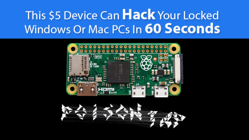 This $5 Device Can Hack Your Locked Windows Or Mac PCs In 60 Seconds