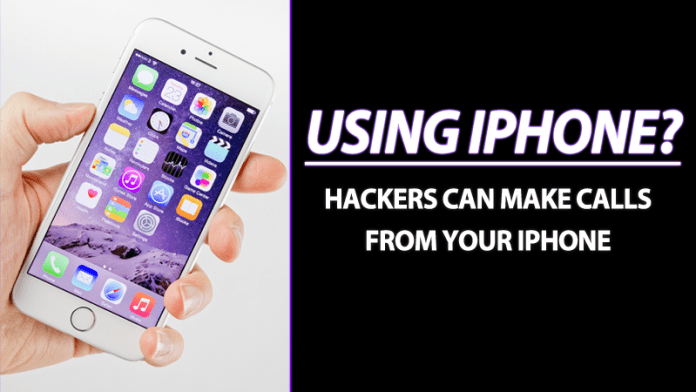 Hackers Can Make Calls From Your iPhone and Empty Your Wallet