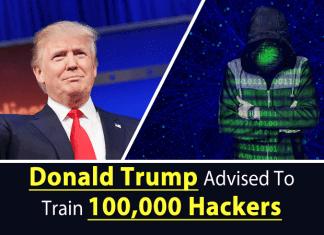 Donald Trump Advised To Train 100,000 Hackers