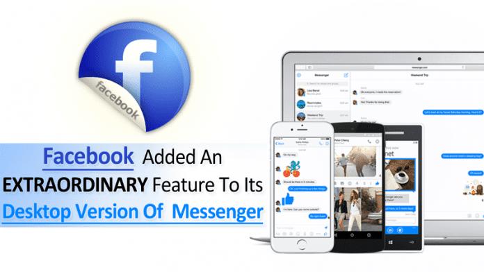 Facebook Just Added An Extraordinary Feature To Its Desktop Version Of Messenger