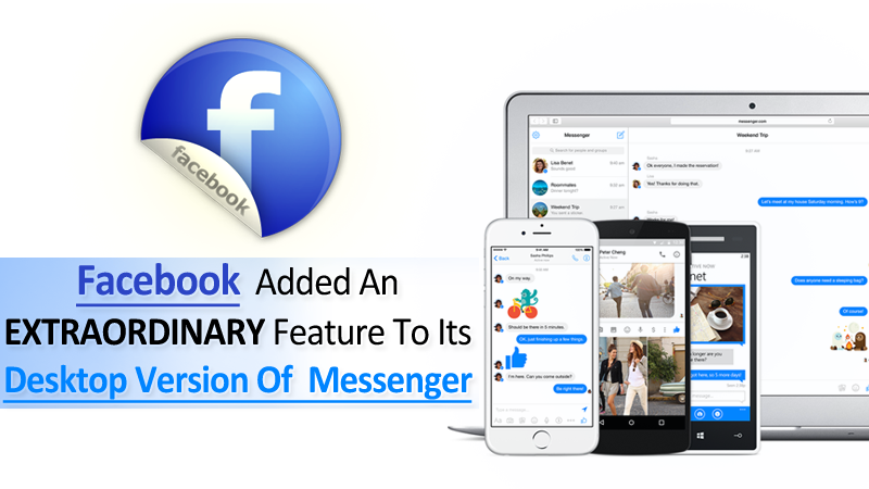 Facebook Just Added An Extraordinary Feature To Its Desktop Version Of Messenger
