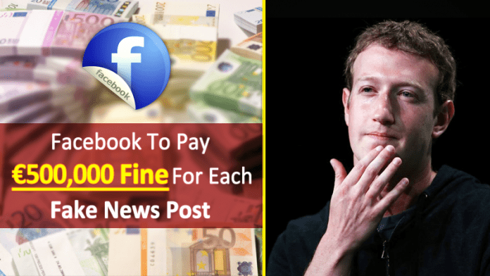 Facebook Might Have To Pay €500,000 Fine For Each Fake News Post