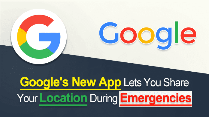 Google's New App Lets You Share Your Location During Emergencies