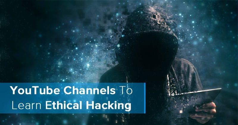 Top 20 Best Youtube Channels To Learn Ethical Hacking 2019
