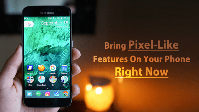 Here's How You Can Get Pixel-Like Features On Your Phone