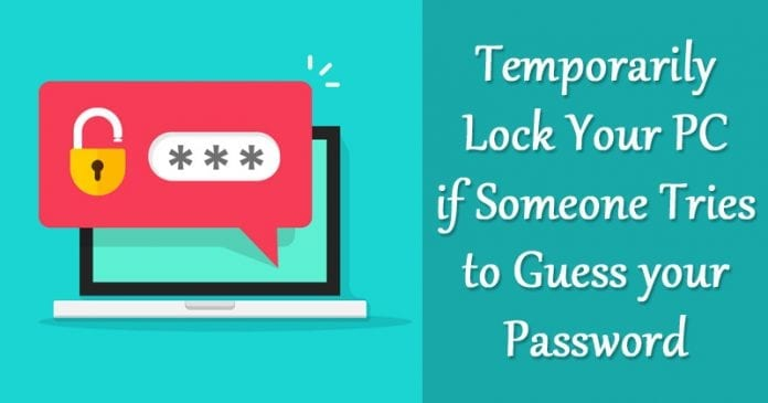 How to Temporarily Lock Your PC if Someone Tries to Guess your Password