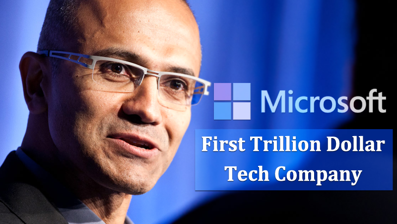 Microsoft To Be The First Trillion Dollar Tech Company