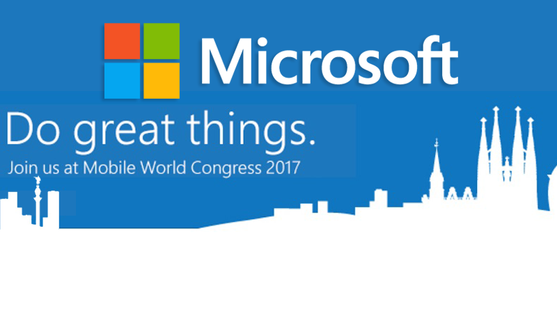 """Microsoft Will """"Do Great Things"""" At MWC 2017"""