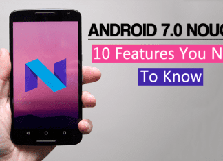 10 Android 7.0 Nougat Features You Need To Know