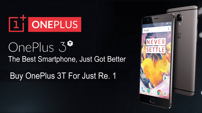 Now You Can Buy OnePlus 3T For Just Re. 1