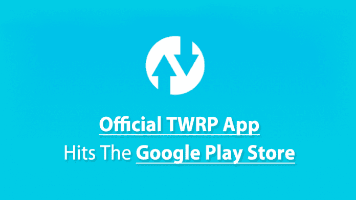 Official TWRP App Launched On Google Play Store