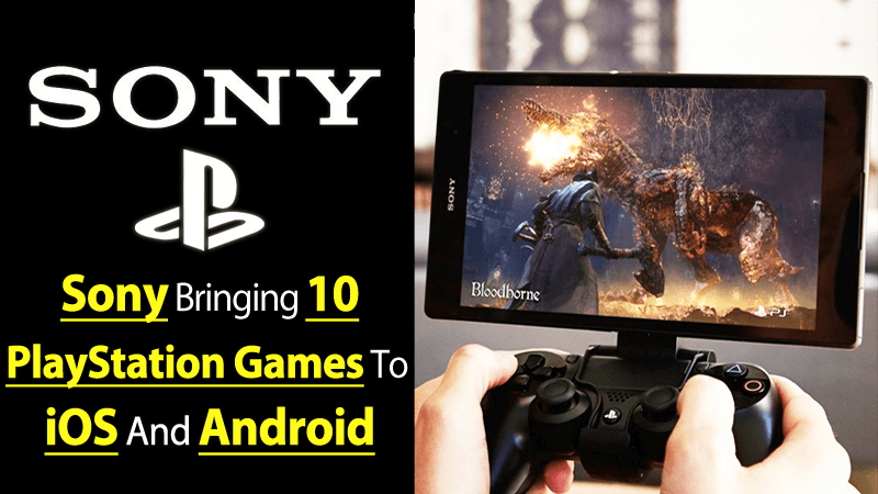 Sony Is Bringing 10 PlayStation Games To iOS And Android Soon