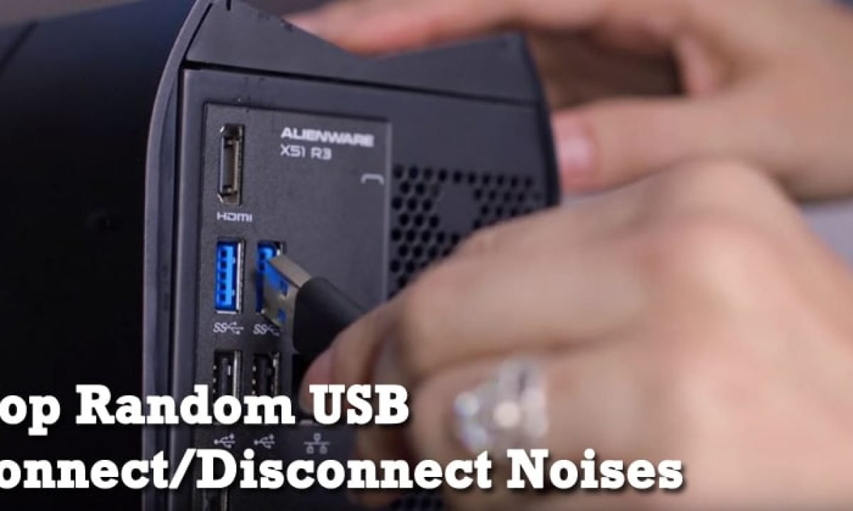 How To Stop Random Usb Connect Disconnect Noises In Windows