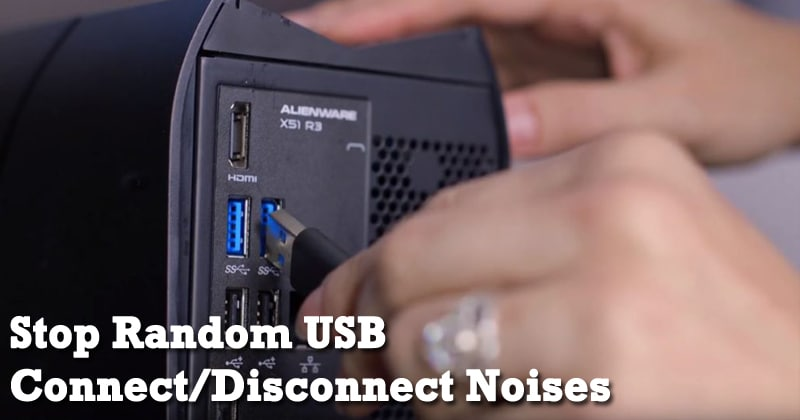 How to Stop Random USB Connect/Disconnect Noises in Windows