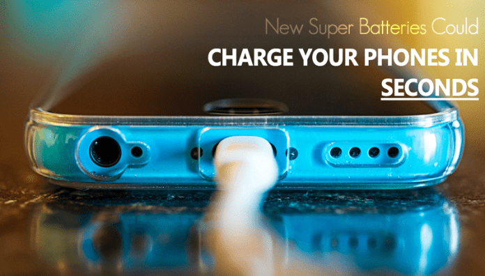 New Super Batteries Could Charge Your Phones In Seconds