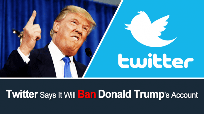 Twitter Says It Will Ban President-Elect Donald Trump's Account
