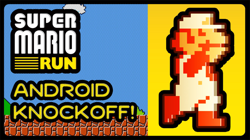 Wait!! Don't Download Those 'Super Mario Run' Knockoffs For