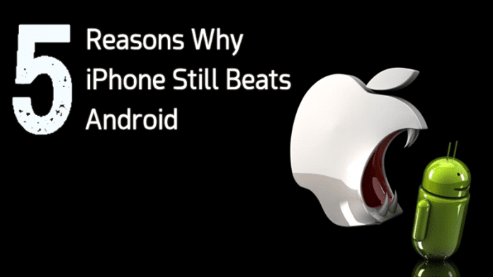 5 Reasons Why iPhone Still Beats Android