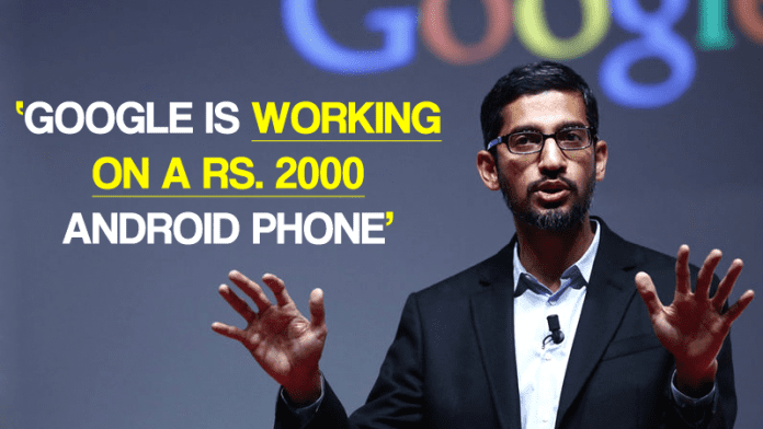 Google Is Working On A Rs 2000 Android Phone For India!
