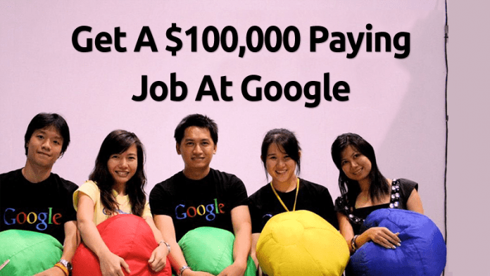 Get A $100,000 Paying Job At Google By Mastering These Skills