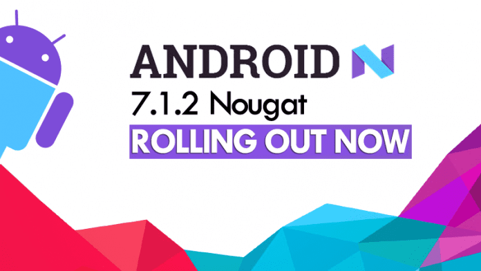 Google Announces Android 7.1.2 Nougat, Rolling Out Now