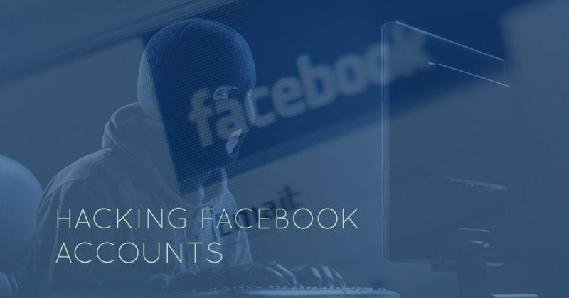 Top 15 Working Methods To Hack Facebook How Protect