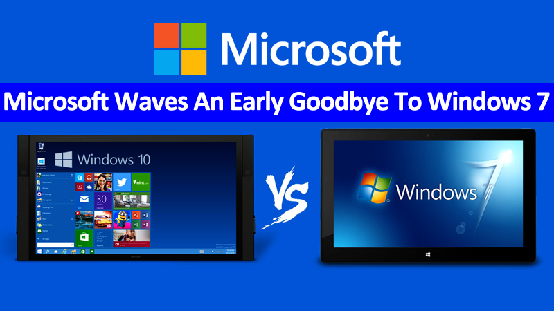 Microsoft Waves An Early Goodbye To Windows 7