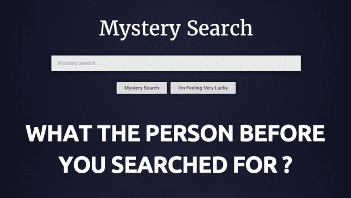 This Website Shows What The Person Before You Searched For